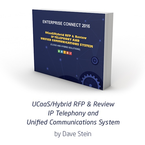 UCaaS/Hybrid RFP & Review IP Telephony and Unified Communications System by Dave Stein